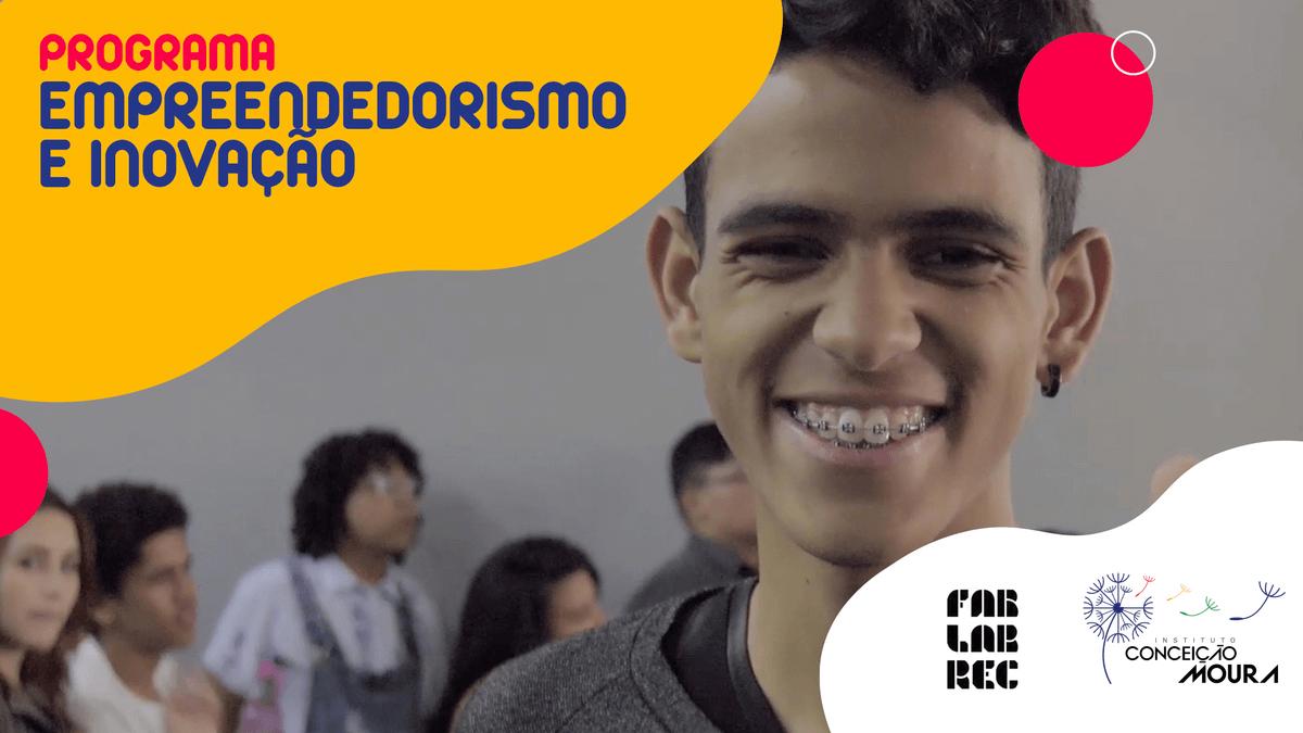 EMPREENDEDORISMO E INOVAÇÃO: um curso por Instituto Conceição Moura e Fab Lab Recife