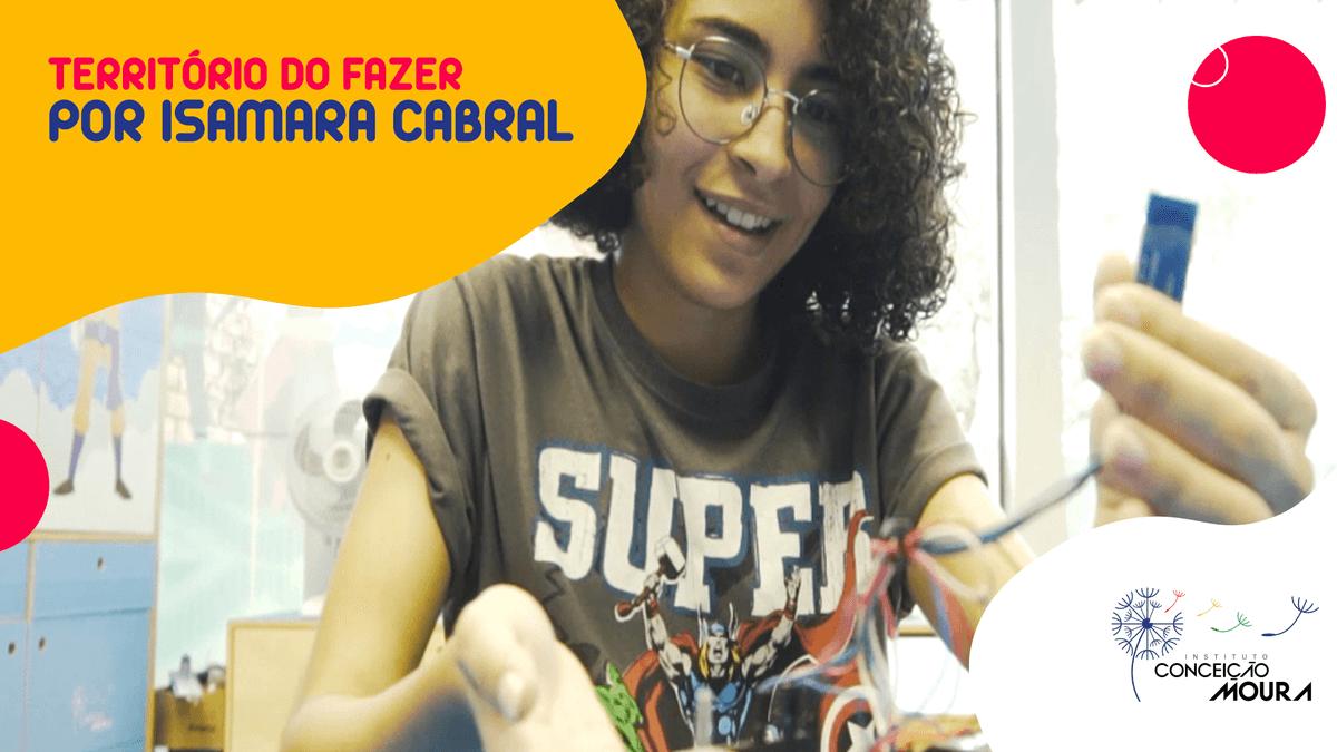 Território do Fazer: Isamara Cabral
